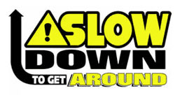 Slow Down to Get Around